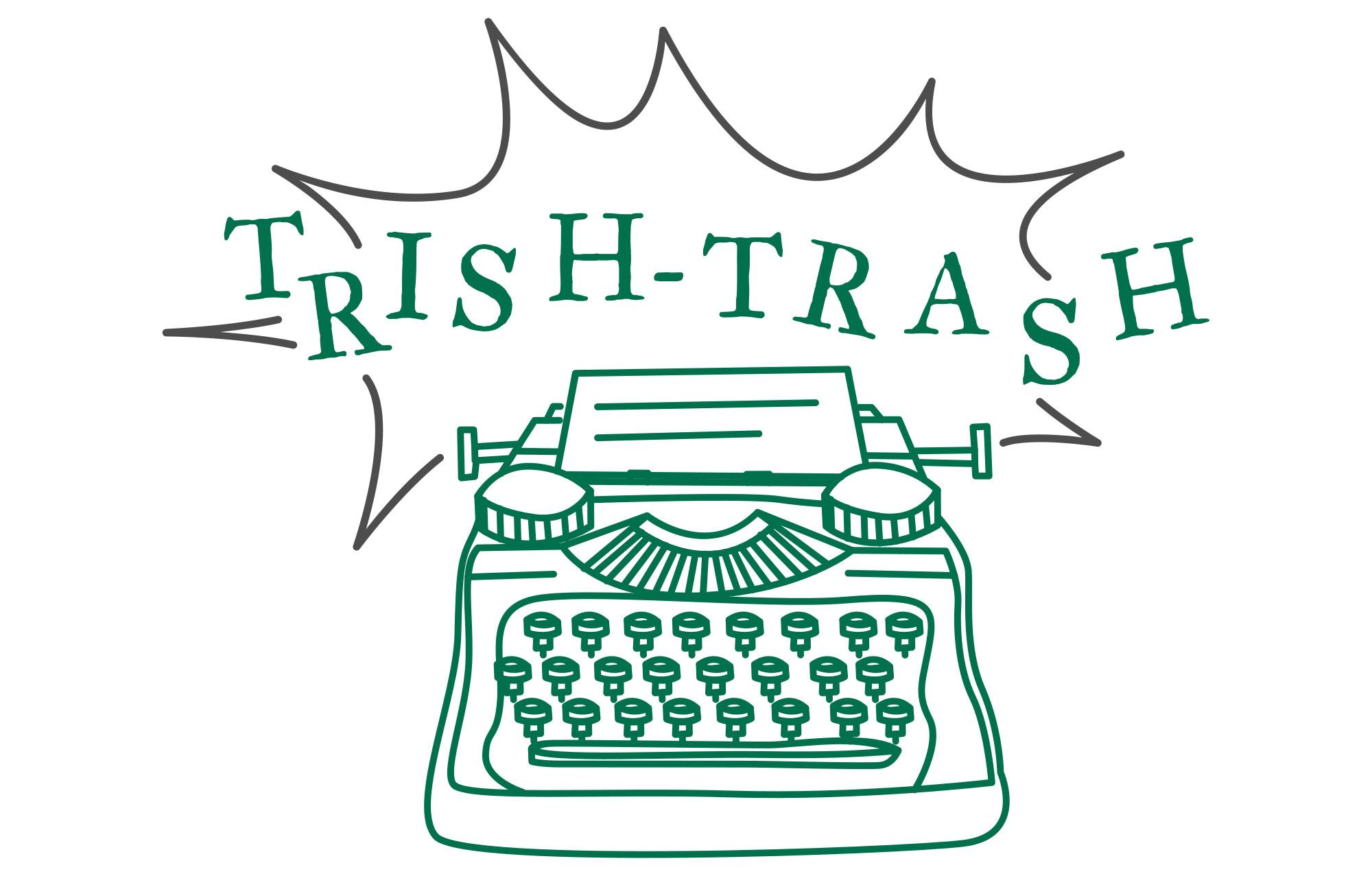 Trish-Trash: